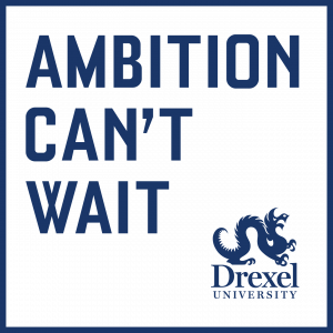 Drexel University - Ambition Can't Wait